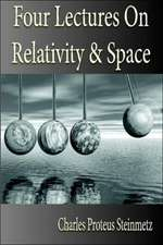 Four Lectures on Relativity and Space:  His Inventions, Researches and Writings