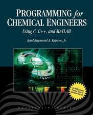 Programming for Chemical Engineers Using C, C++, and MATLAB [With CDROM]