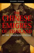 The Chinese Migrs of Thailand in the Twentieth Century