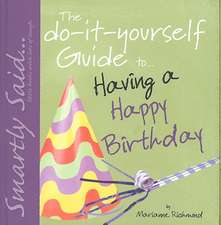 The Do-It-Yourself Guide To... Having a Happy Birthday
