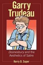 Garry Trudeau:  Doonesbury and the Aesthetics of Satire