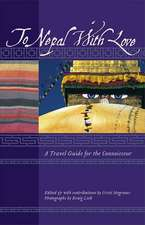 To Nepal with Love:  A Travel Guide for the Connoisseur