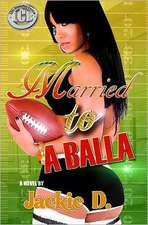 Married to a Balla:  The Magdalene. the Virgin. the Men Called Jesus