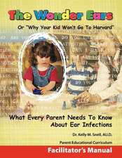 The Wonder Ears or Why Your Kid Won't Go to Harvard Facilitator's Manual