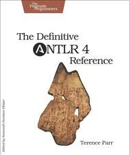 The Definitive ANTLR 4 Reference 2e