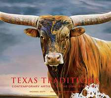 Texas Traditions:  Contemporary Artists of the Lone Star State