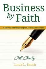 Business by Faith Vol. III