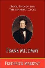Frank Mildmay (Book Two of the Marryat Cycle)