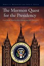 The Mormon Quest for the Presidency:  From Joseph Smith to Mitt Romney and Jon Huntsman