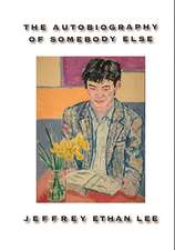 The Autobiography of Somebody Else