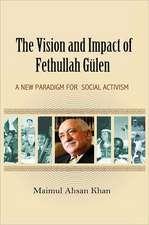 Vision & Impact of Fethullah Gulen