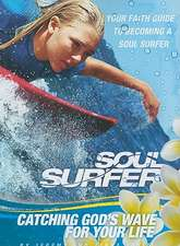 Soul Surfer:  Your Faith Guide to Becoming a Soul Surfer