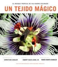 Un Tejido Magico:  El Bosque Tropical de La Isla de Barro Colorado (Spanish Edition)