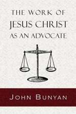The Work of Jesus Christ as an Advocate:  A Tale of the Times of James the First