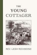 The Young Cottager:  Plain Advice for Plain People