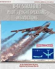 B-47 Stratojet Pilot's Flight Operating Instructions:  The Story of the U.S. Navy's Motor Torpedo Boats
