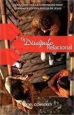 El Discipulo Relacional:  Como Dios USA La Comunidad Para Formar a Los Discipulos de Jesus