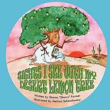 Sights I See with My Desert Lemon Tree