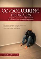 Co-Occurring Disorders:  Integrated Assessment and Treatment of Substance Use and Mental Disorders