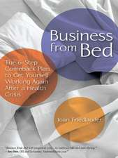 Business from Bed: The 6-Step Comeback Plan to Get Yourself Working Again After a Health Crisis