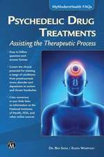 Psychedelic Drug Treatments:  Assisting the Therapeutic Process
