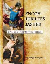 Enoch, Jubilees, Jasher:  Banned from the Bible