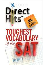 Direct Hits Toughest Vocabulary of the SAT: Volume 2