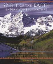 SPIRIT OF THE EARTH INDIAN VOICES NATUR