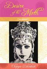 Desire of the Moth: a novel