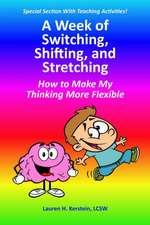A Week of Switching, Shifting, and Stretching:  How to Make My Thinking More Flexible