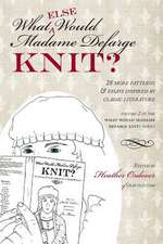 What (Else) Would Madame Defarge Knit?:  Essentials and Variations