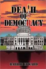 Death of Democracy:  How t