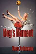 Meg's Moment:  The Grant Brothers Series