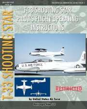 T-33 Shooting Star Pilot's Flight Operating Instructions:  How Chrysler's Detroit Tank Arsenal Built the Tanks That Helped Win WWII