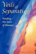 Veils of Separation - Finding the Face of Oneness
