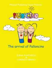 The Arrival of Palloncino:  Palloncino's Coming to Light
