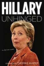 Hillary Unhinged:  In Her Own Words