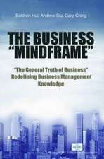 """The Business """"Mindframe"""":  """"The General Truth of Business"""" Redefining Business Management Knowledge"""