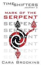 Mark of the Serpent:  Timeshifters Journey 2