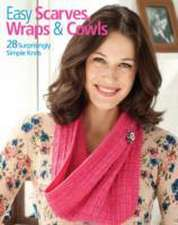 Easy Scarves Wraps & Cowls