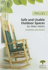 Access to Nature, Part 3: Safe and Usable Outdoor Spaces for Older Adults: Planning and Design