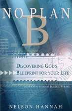 No Plan B:  Discovering God's Blueprint for Your Life