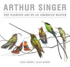 Arthur Singer – The Wildlife Art of an American Master