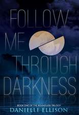 Follow Me Through Darkness