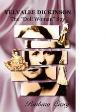 Velvalee Dickinson: The