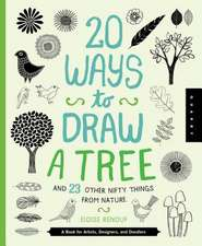 20 Ways to Draw a Tree and 23 Other Nifty Things from Nature:  A Book for Artists, Designers, and Doodlers