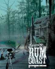 Diaries of the Rum Coast:  The Familiar Grotesque