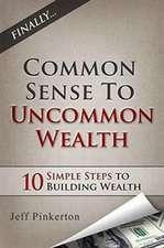Common Sense to Uncommon Wealth
