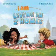 I Am Living in 2 Homes:  I Am Book #002