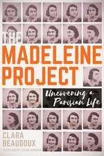 The Madeleine Project: Uncovering A Parisian a Life
